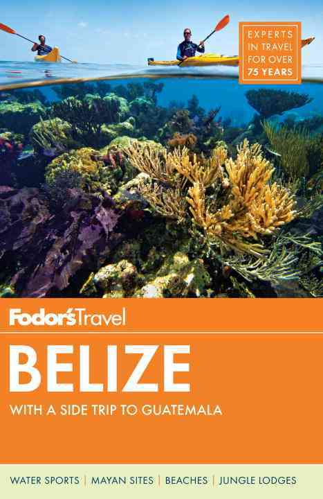 Fodor's Belize By Fodor's Travel Publications, Inc. (COR)