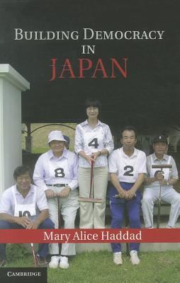 Building Democracy in Japan By Haddad, Mary Alice